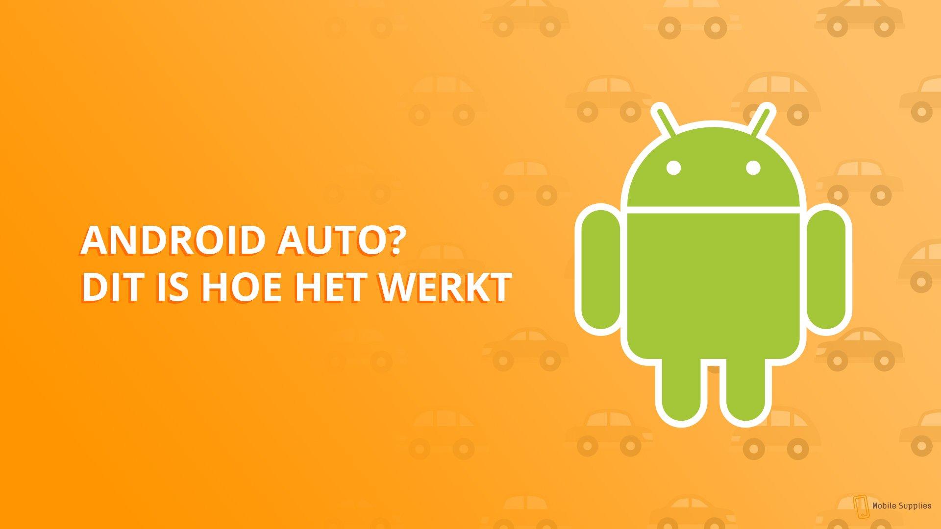 Android Auto? Dit is hoe het werkt