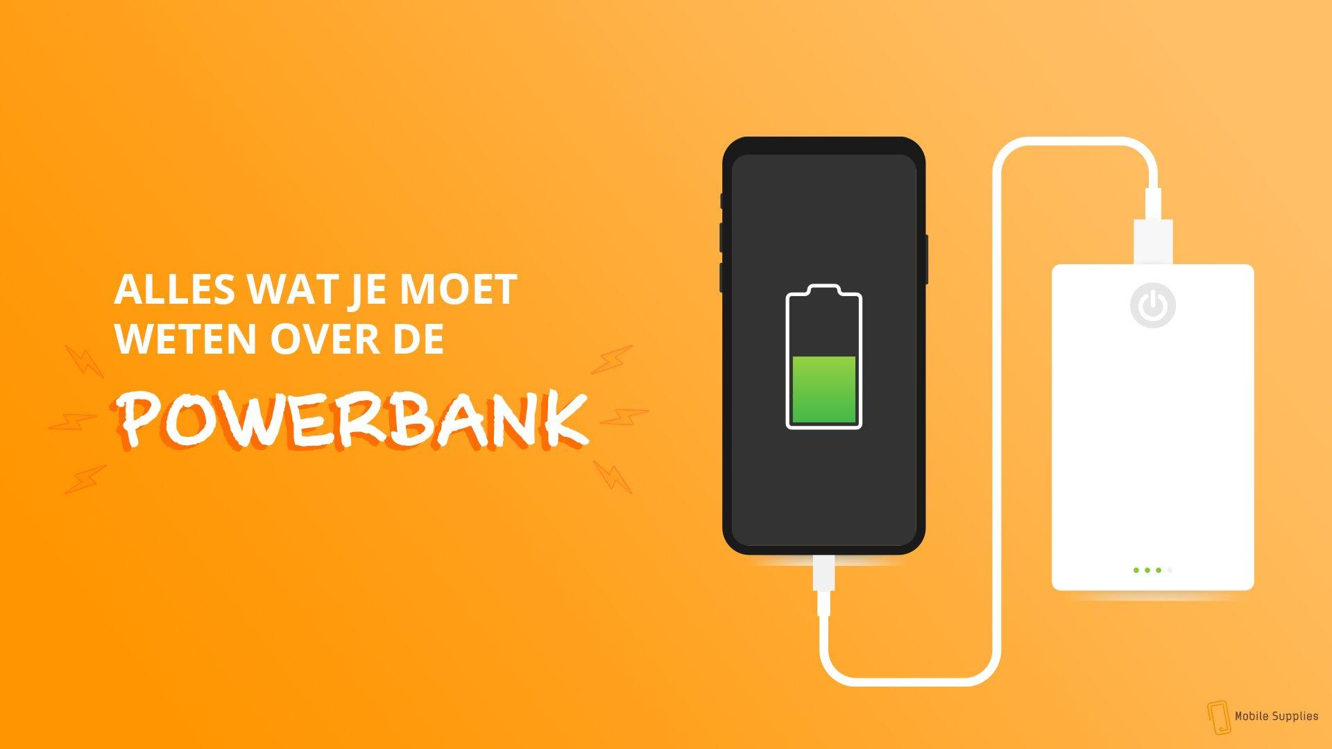 Beste powerbank voor je telefoon kopen? Dit moet je weten...