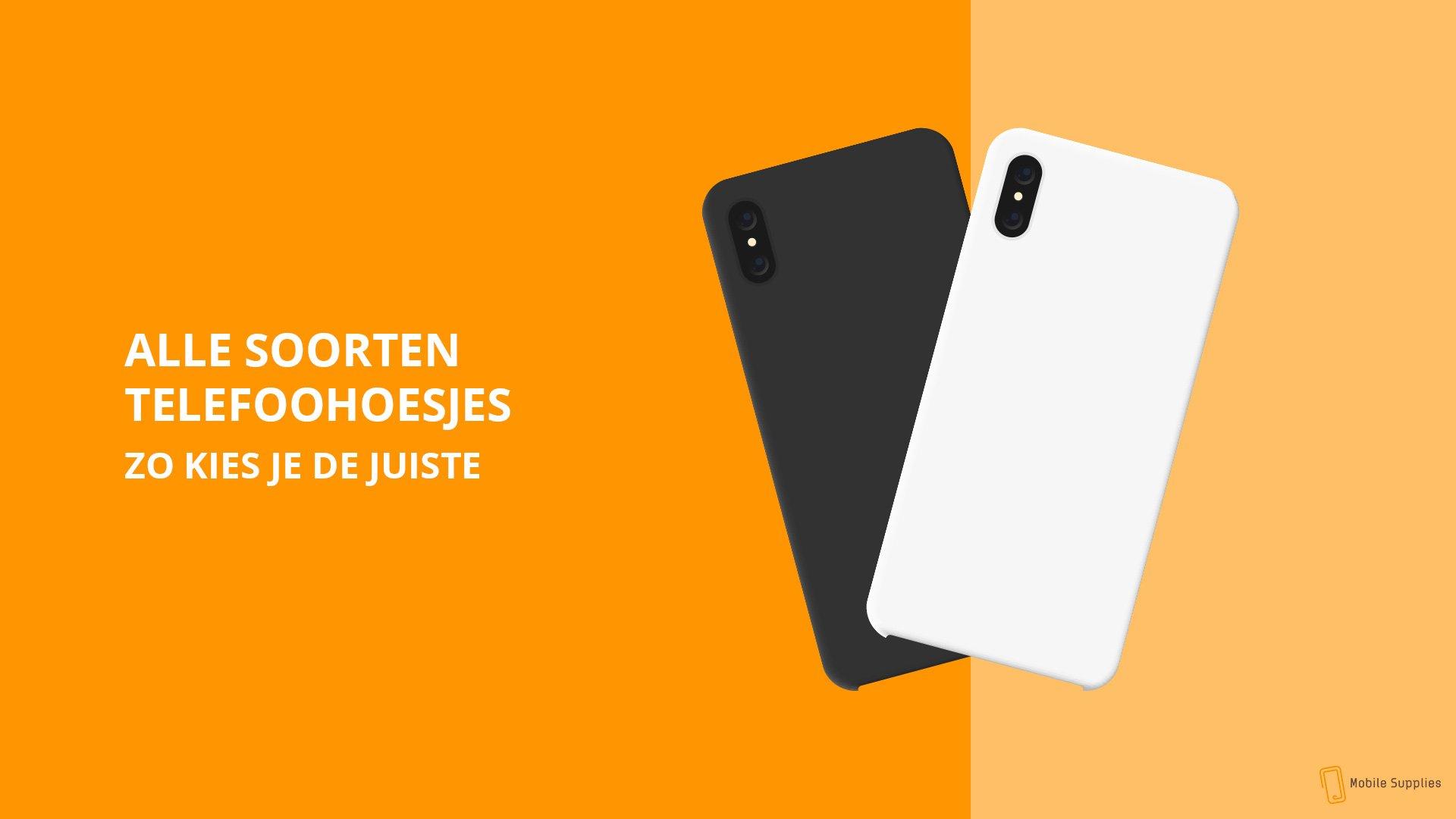 Welk soort telefoonhoesje past bij jou?
