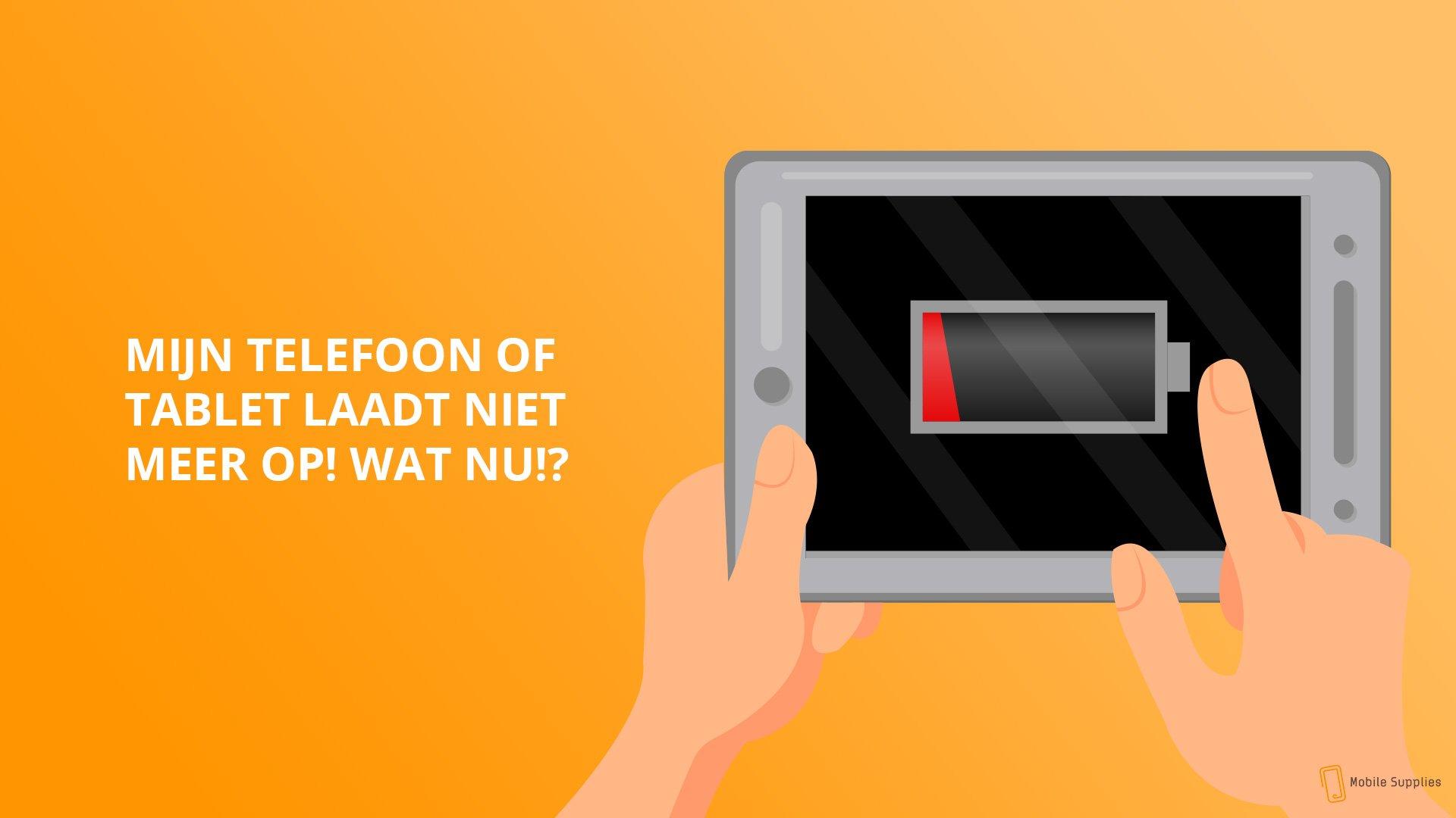 Mijn telefoon of tablet laadt niet meer op: wat nu?